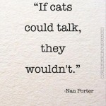 If cats could talk…