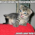 The Association for Retarded Kittens