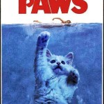 Paws, the cuter version of jaws