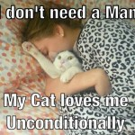 Who needs a man when you have a cat?